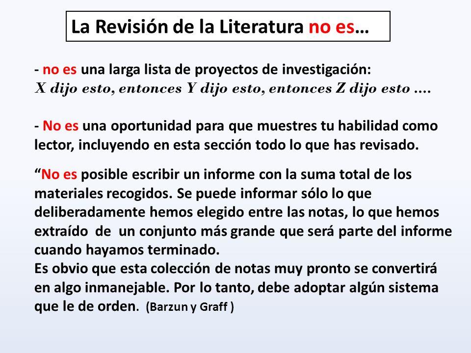 La Revisión de la Literatura no es…