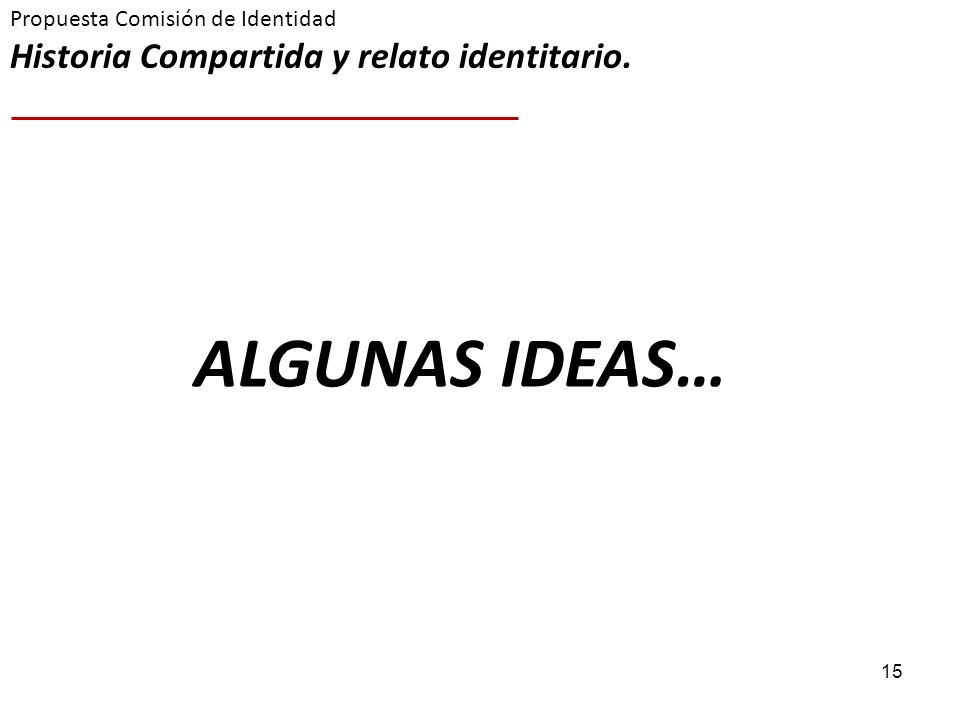 Propuesta Comisión de Identidad Historia Compartida y relato identitario.
