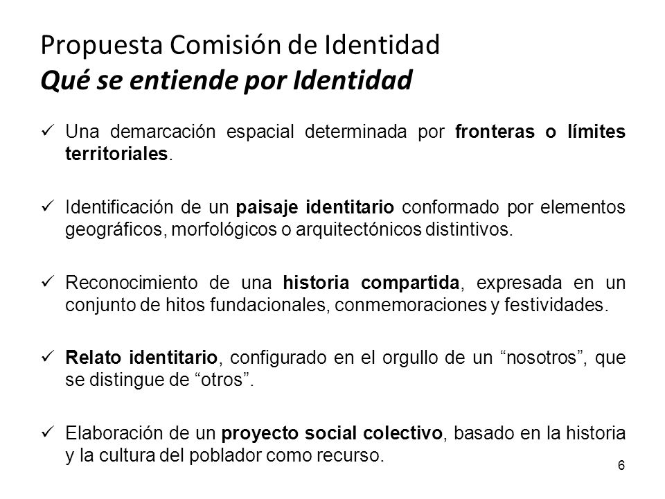 Propuesta Comisión de Identidad Qué se entiende por Identidad