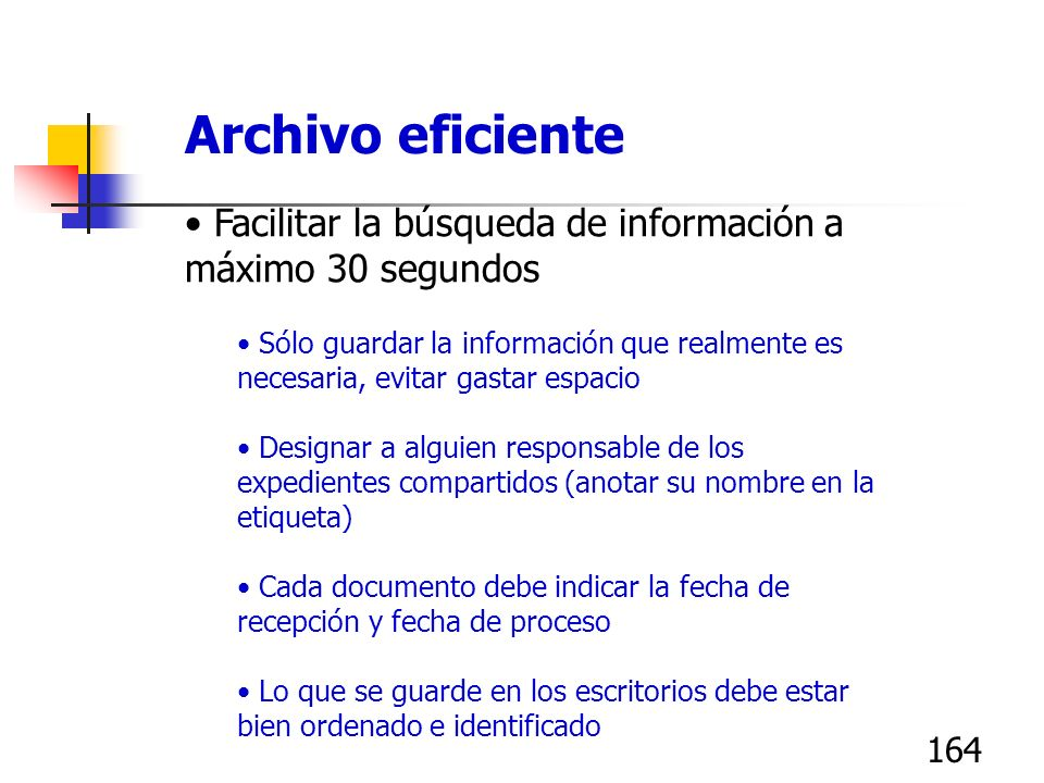 Archivo eficienteFacilitar la búsqueda de información a máximo 30 segundos.