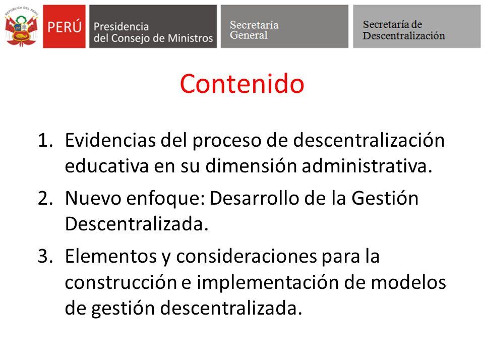 Contenido Evidencias del proceso de descentralización educativa en su dimensión administrativa.