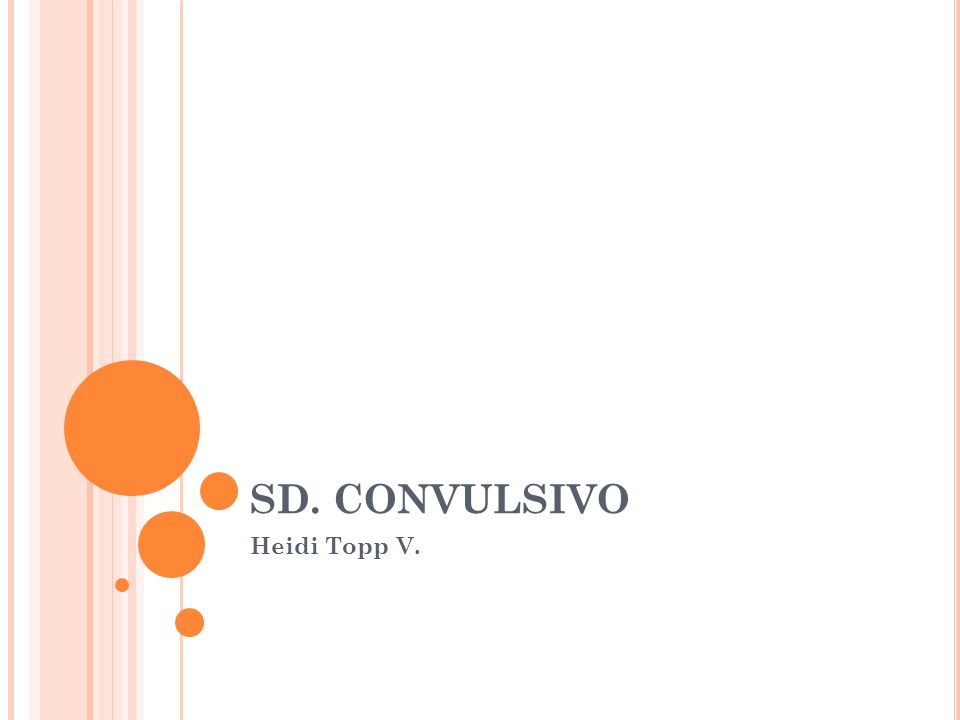 SD. CONVULSIVO Heidi Topp V.