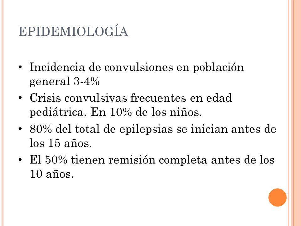 EPIDEMIOLOGÍA Incidencia de convulsiones en población general 3-4%