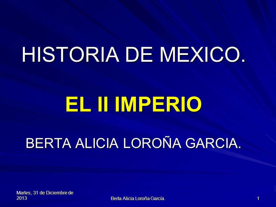 HISTORIA DE MEXICO. EL II IMPERIO BERTA ALICIA LOROÑA GARCIA.