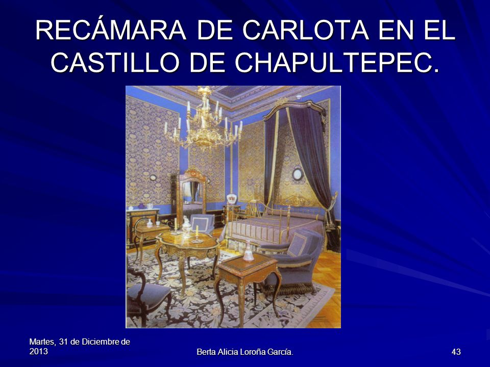 RECÁMARA DE CARLOTA EN EL CASTILLO DE CHAPULTEPEC.