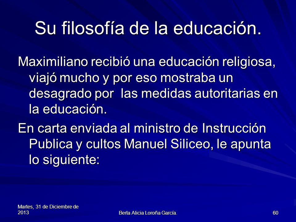 Su filosofía de la educación.