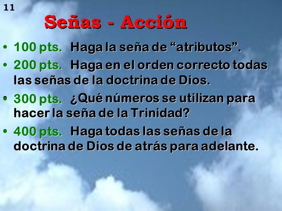Señas - Acción 100 pts. 200 pts. 300 pts. 400 pts.