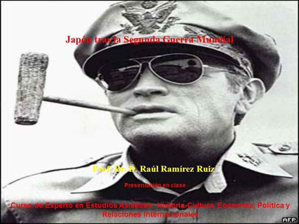 Japón tras la Segunda Guerra Mundial Prof. Dr. D. Raúl Ramírez Ruiz