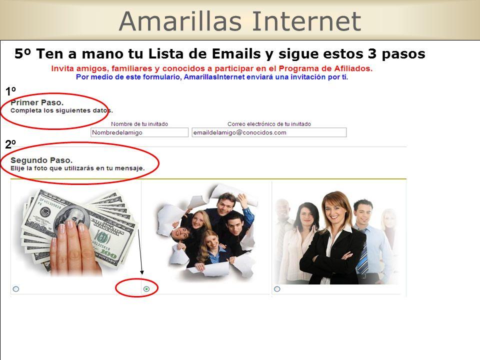 Amarillas Internet 5º Ten a mano tu Lista de Emails y sigue estos 3 pasos 1º 2º