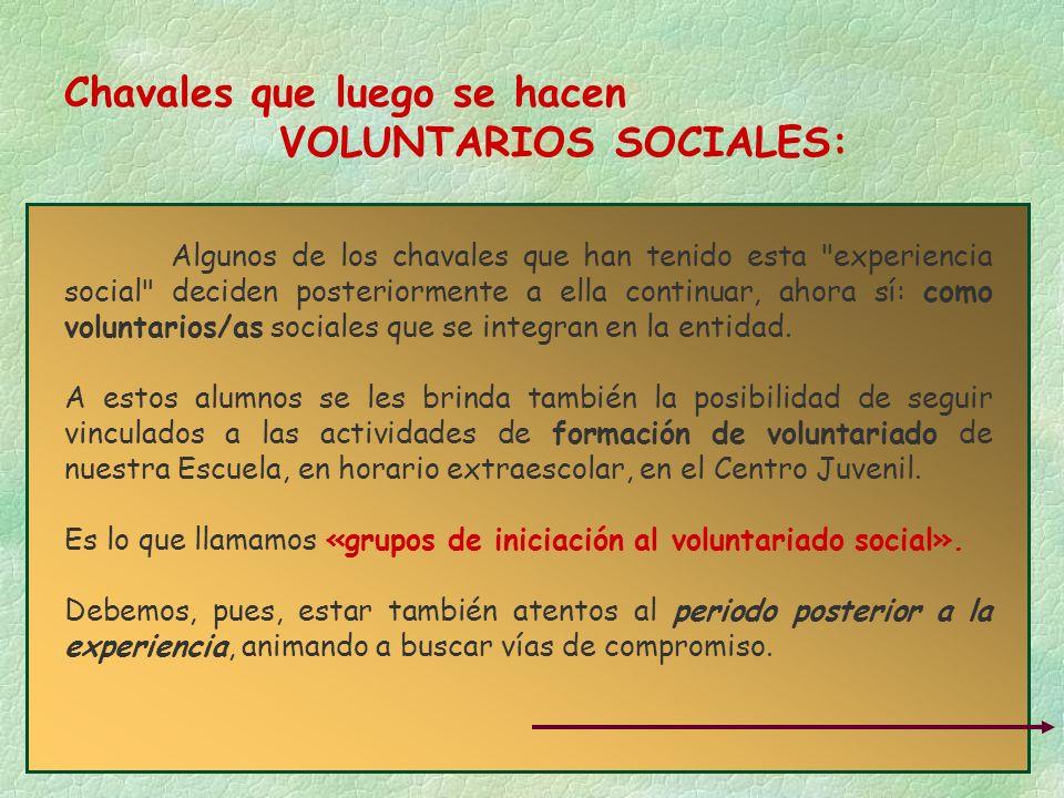 Chavales que luego se hacen VOLUNTARIOS SOCIALES:
