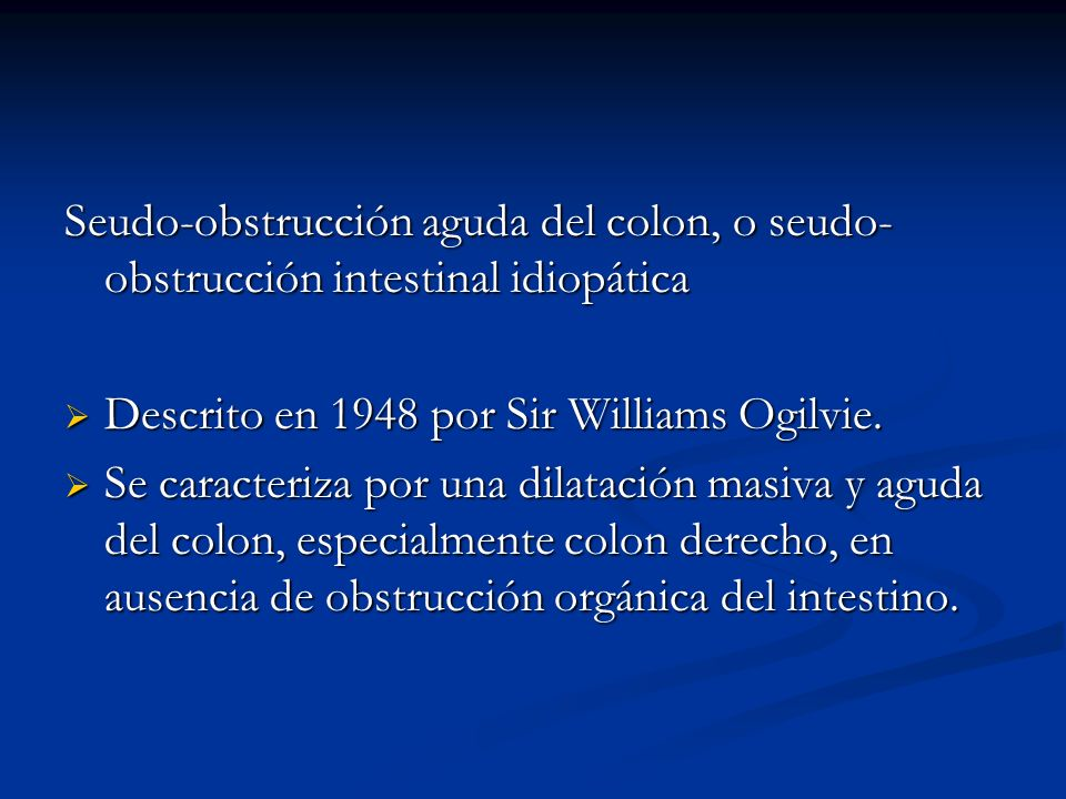 Seudo-obstrucción aguda del colon, o seudo-obstrucción intestinal idiopática