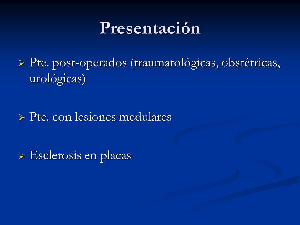 Presentación Pte. post-operados (traumatológicas, obstétricas, urológicas) Pte. con lesiones medulares.
