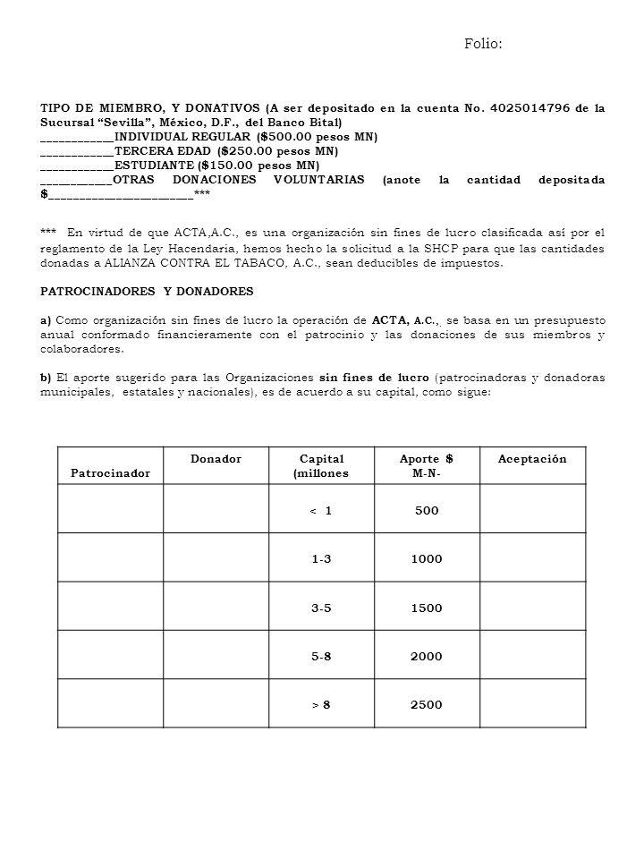 Folio:TIPO DE MIEMBRO, Y DONATIVOS (A ser depositado en la cuenta No. 4025014796 de la Sucursal Sevilla , México, D.F., del Banco Bital)