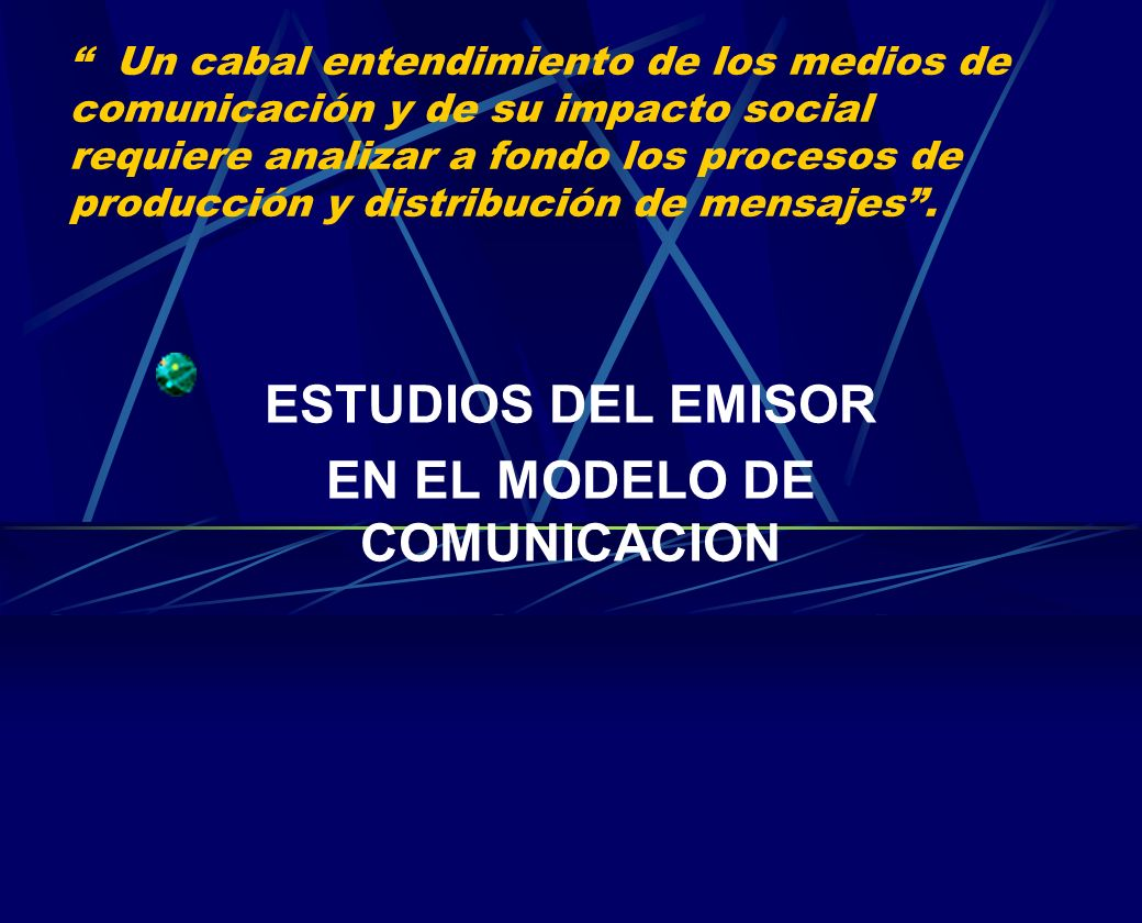 ESTUDIOS DEL EMISOR EN EL MODELO DE COMUNICACION