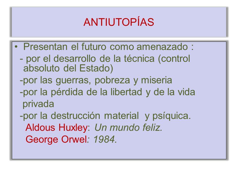 ANTIUTOPÍAS Presentan el futuro como amenazado :
