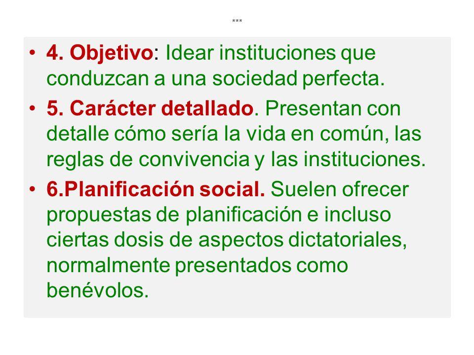 *** 4. Objetivo: Idear instituciones que conduzcan a una sociedad perfecta.