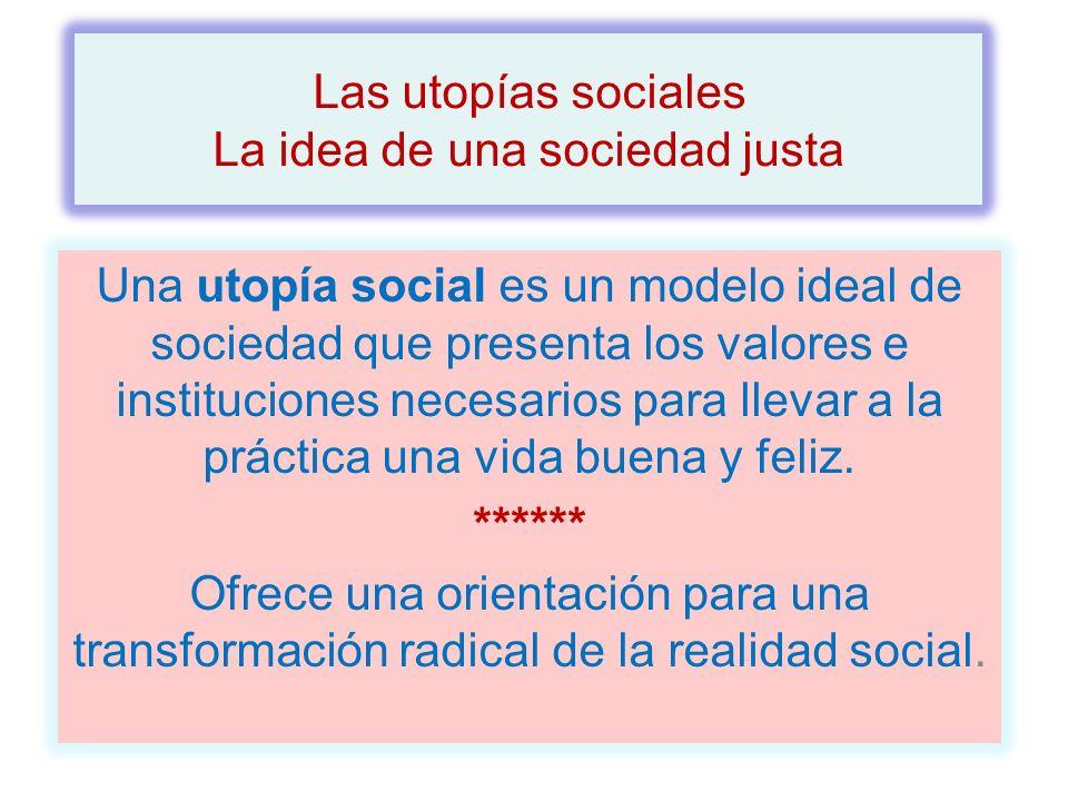 Las utopías sociales La idea de una sociedad justa