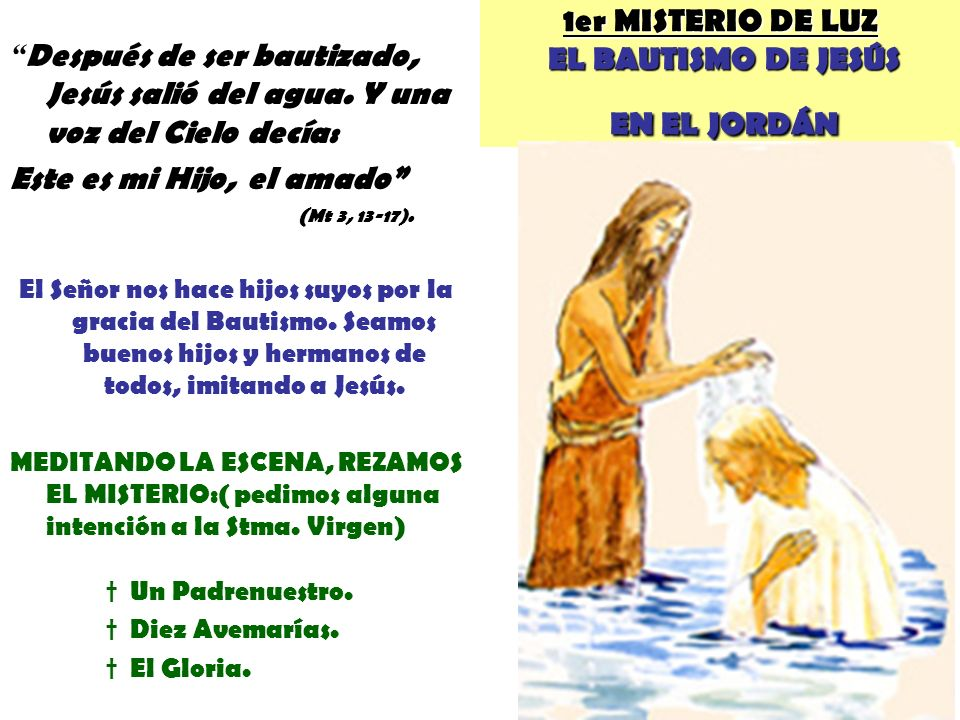 1er MISTERIO DE LUZ EL BAUTISMO DE JESÚS EN EL JORDÁN