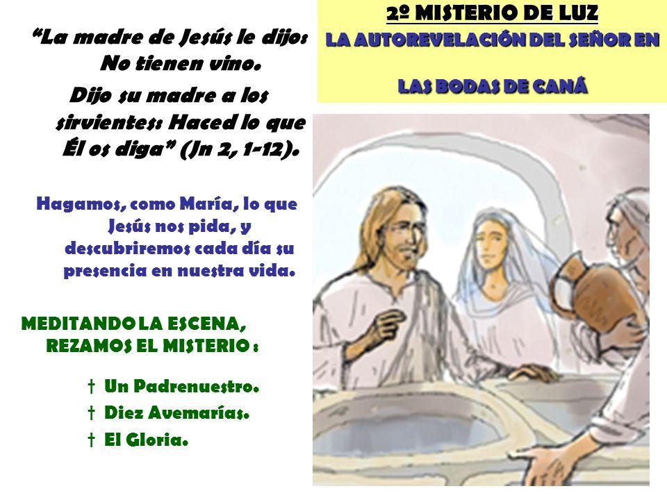 La madre de Jesús le dijo: No tienen vino.