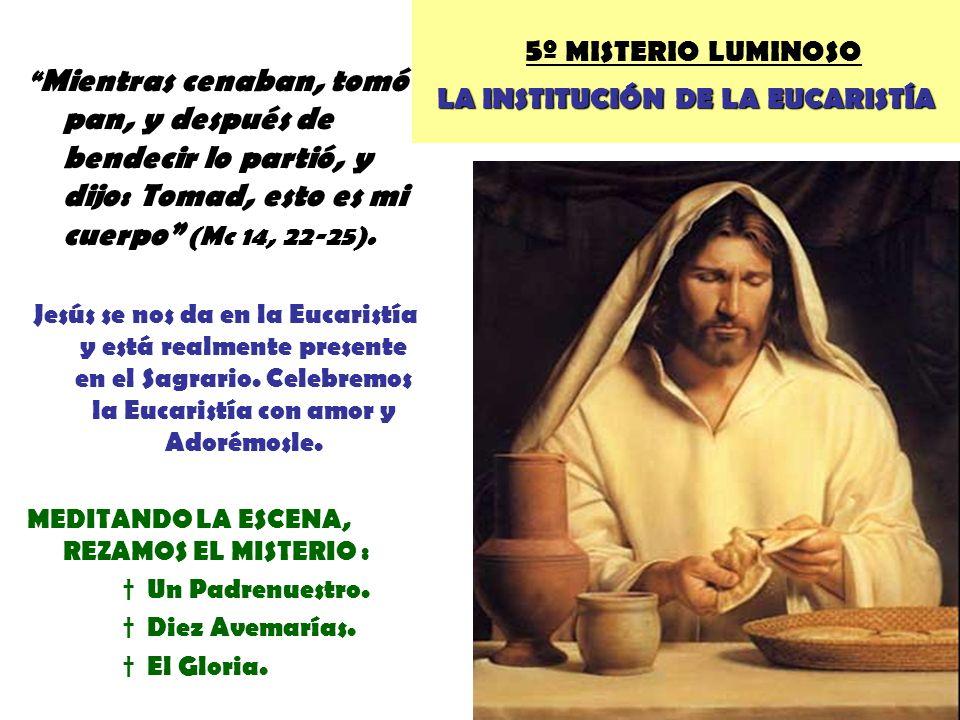 5º MISTERIO LUMINOSO LA INSTITUCIÓN DE LA EUCARISTÍA