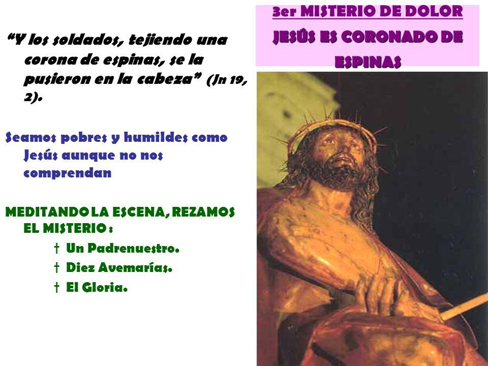 3er MISTERIO DE DOLOR JESÚS ES CORONADO DE ESPINAS