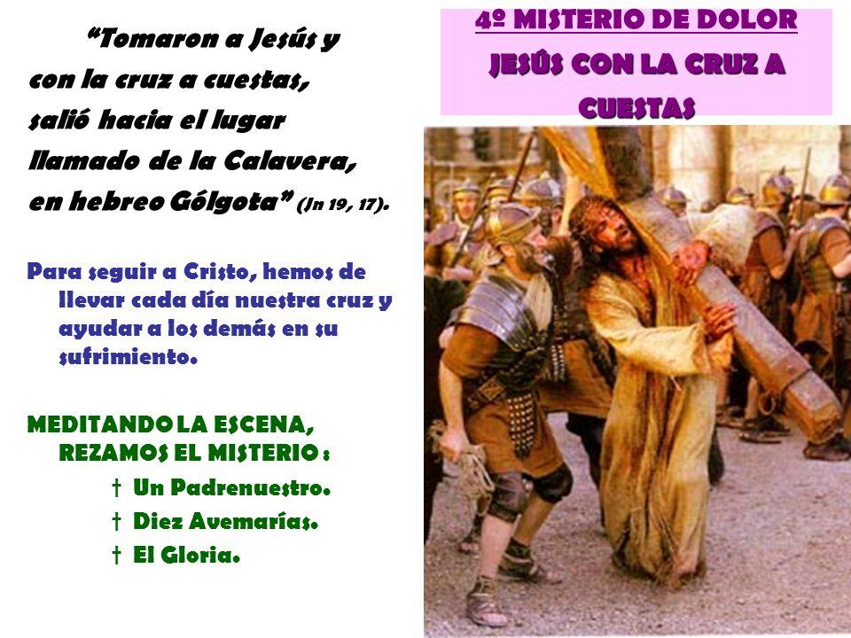 4º MISTERIO DE DOLOR JESÚS CON LA CRUZ A CUESTAS
