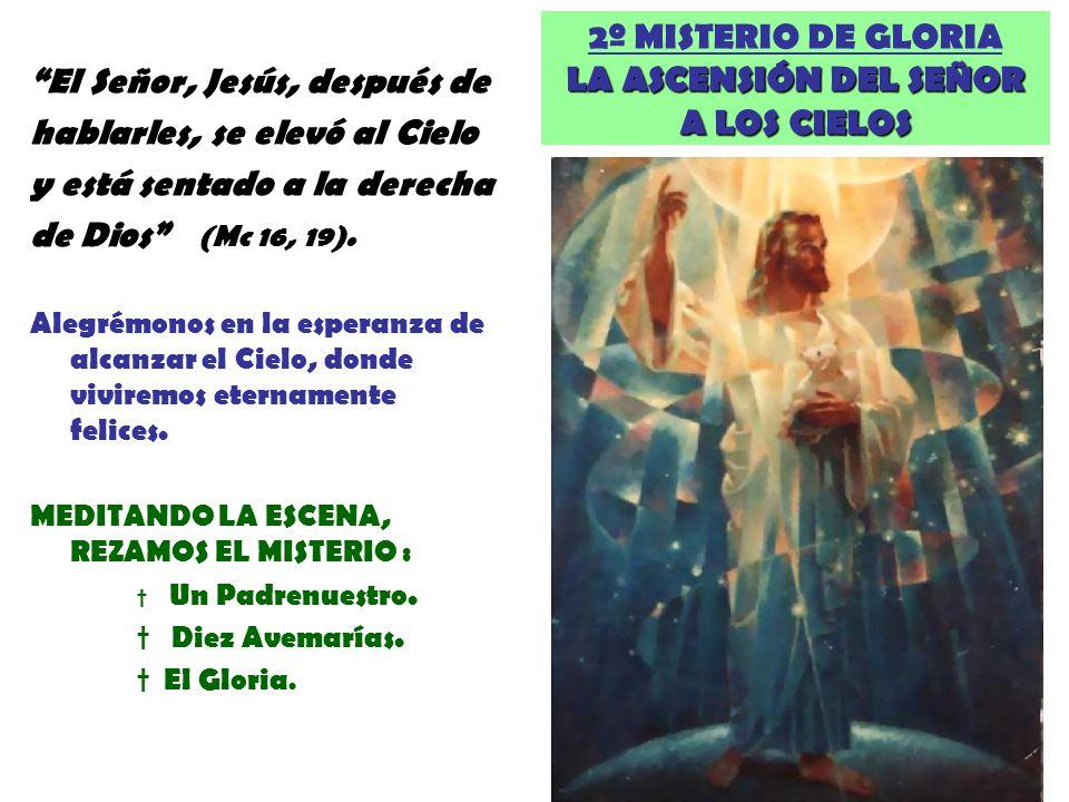 2º MISTERIO DE GLORIA LA ASCENSIÓN DEL SEÑOR A LOS CIELOS