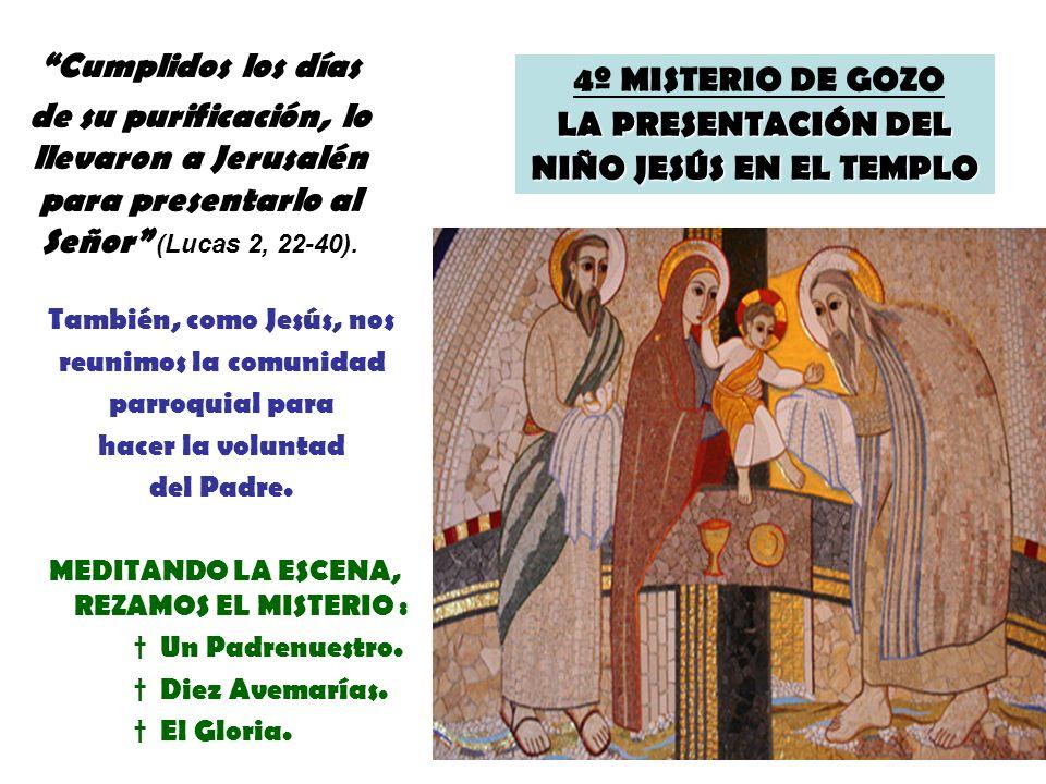4º MISTERIO DE GOZO LA PRESENTACIÓN DEL NIÑO JESÚS EN EL TEMPLO