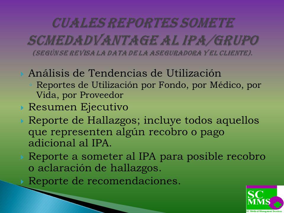 Cuales reportes somete SCMEDADVANTAGE al IPA/Grupo (según se revisa la data de la aseguradora y el cliente).