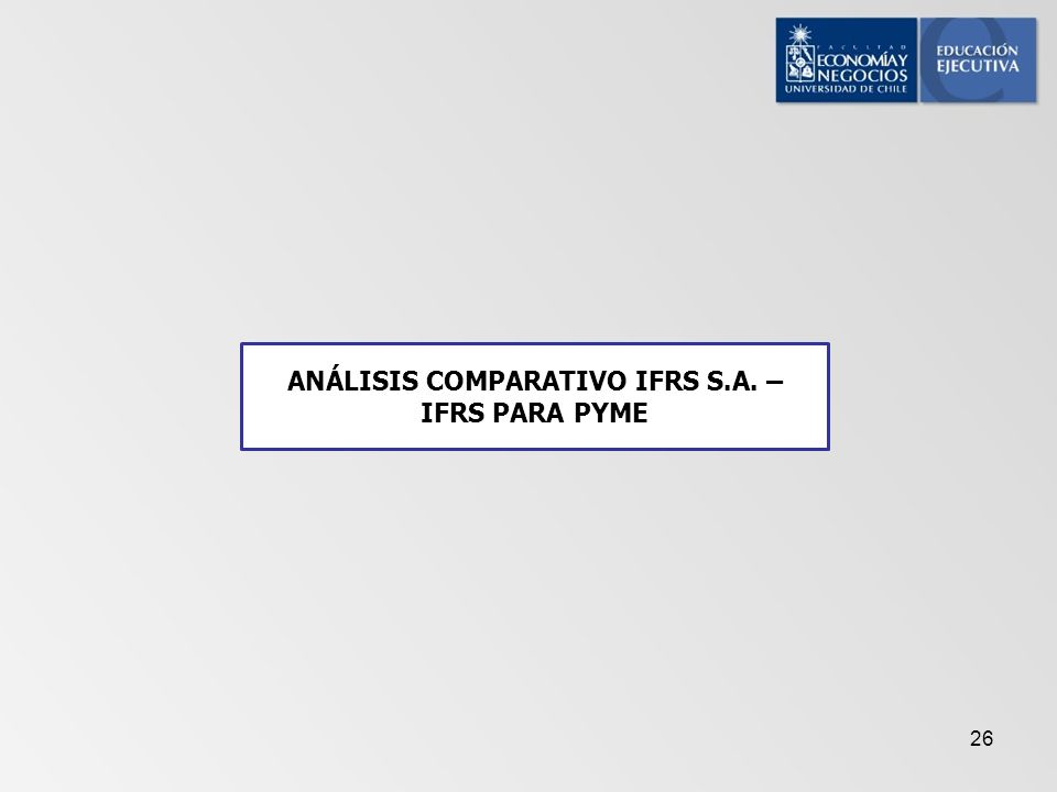 ANÁLISIS COMPARATIVO IFRS S.A. – IFRS PARA PYME