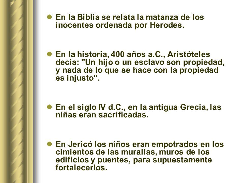 En la Biblia se relata la matanza de los inocentes ordenada por Herodes.