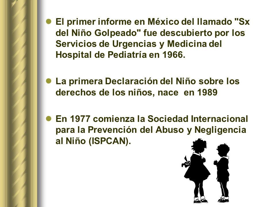 El primer informe en México del llamado Sx del Niño Golpeado fue descubierto por los Servicios de Urgencias y Medicina del Hospital de Pediatría en 1966.