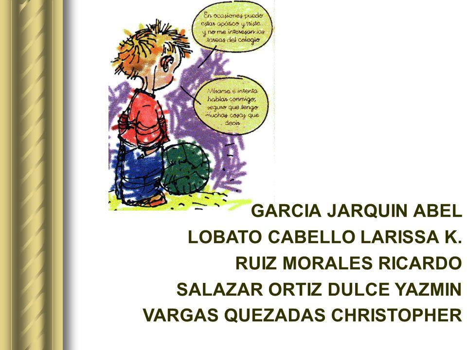 GARCIA JARQUIN ABEL LOBATO CABELLO LARISSA K. RUIZ MORALES RICARDO.