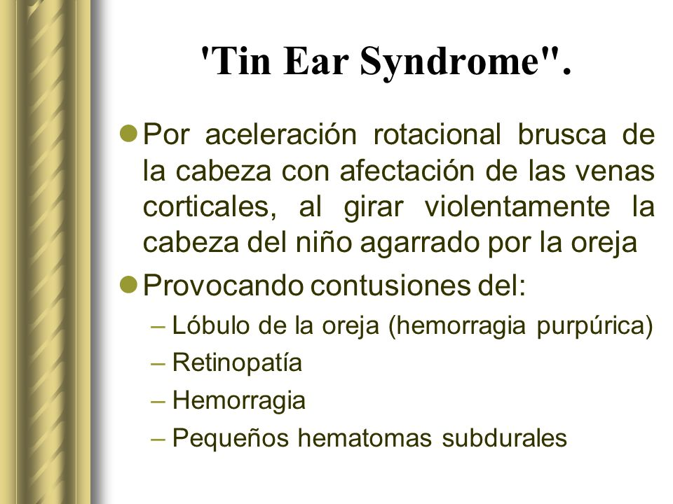 Tin Ear Syndrome .