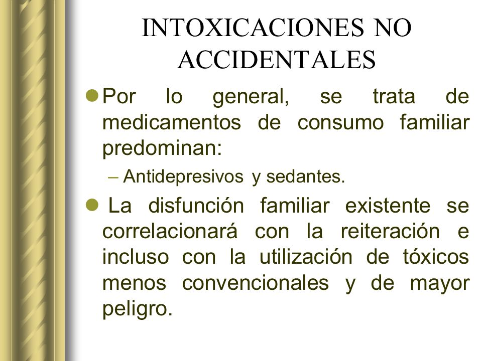 INTOXICACIONES NO ACCIDENTALES