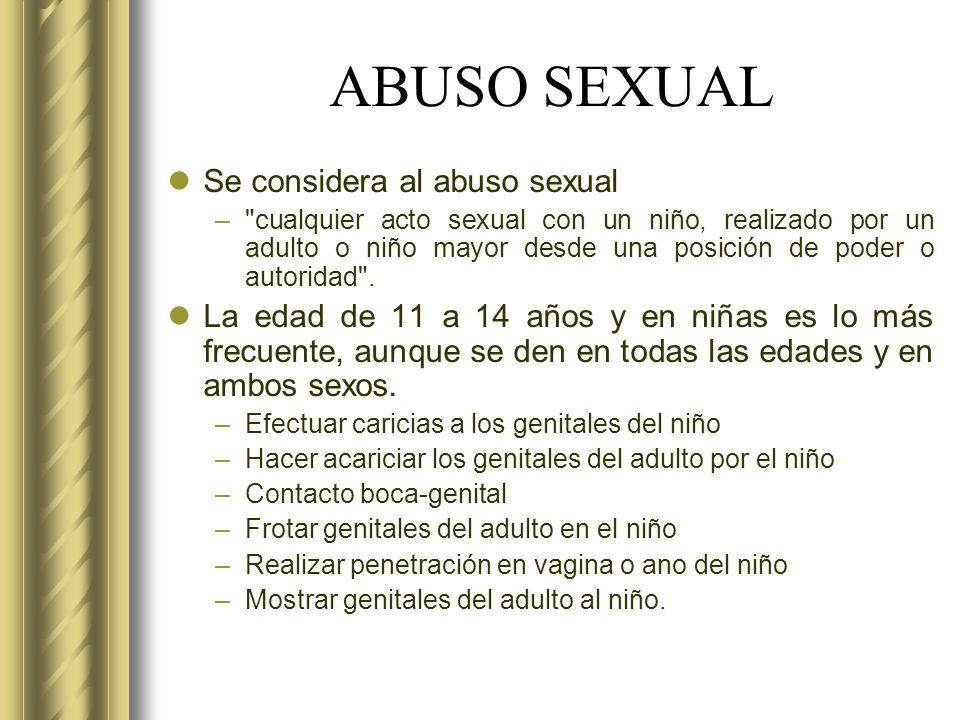 ABUSO SEXUAL Se considera al abuso sexual