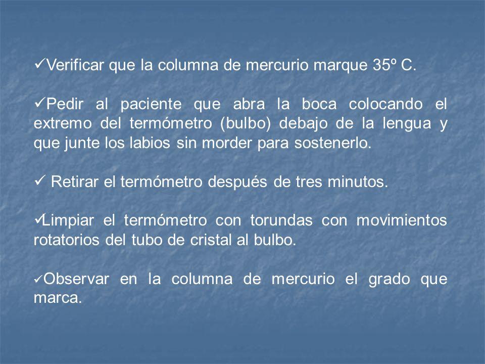 Verificar que la columna de mercurio marque 35º C.