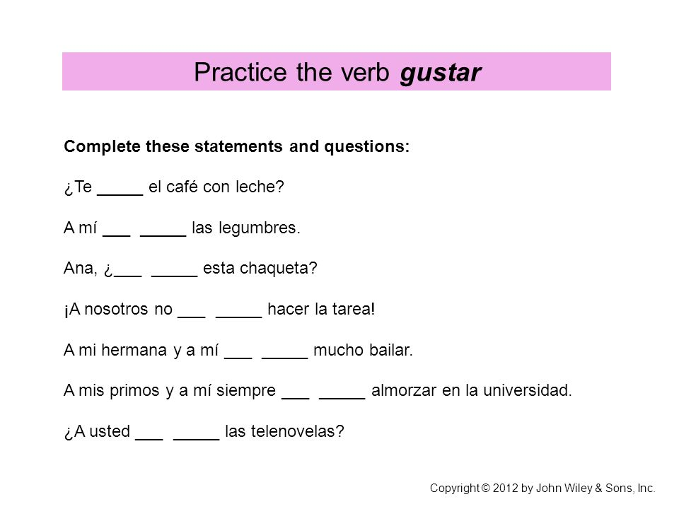Practice the verb gustar