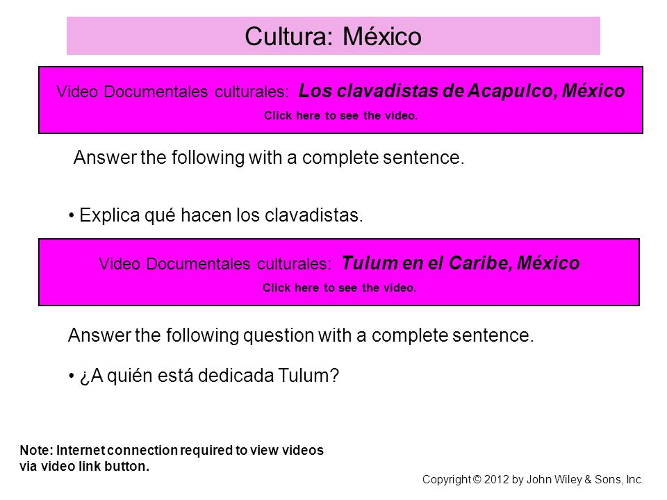 Cultura: México Answer the following with a complete sentence.