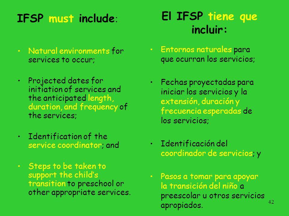 El IFSP tiene que incluir: