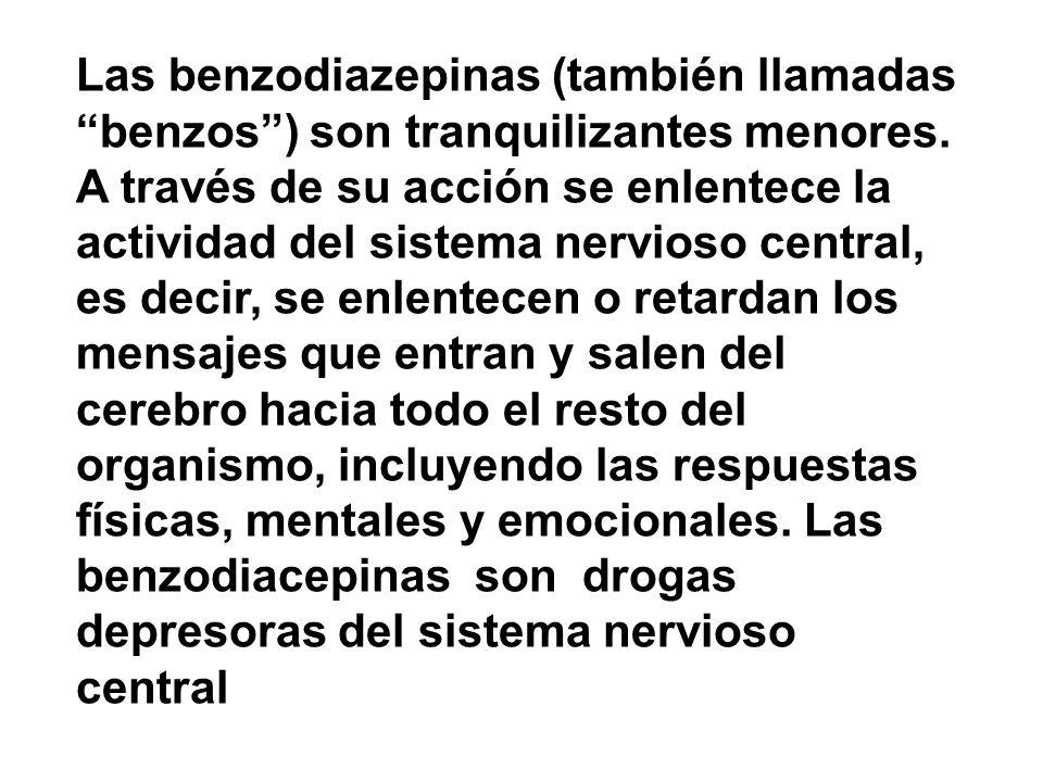 Las benzodiazepinas (también llamadas benzos ) son tranquilizantes menores.