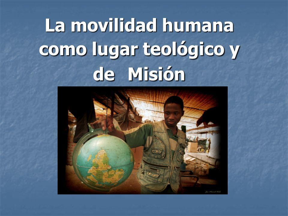 La movilidad humana como lugar teológico y de Misión