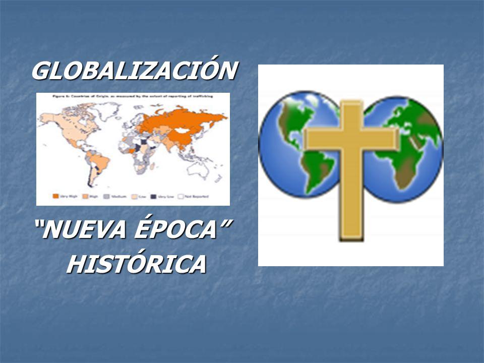 GLOBALIZACIÓN NUEVA ÉPOCA HISTÓRICA
