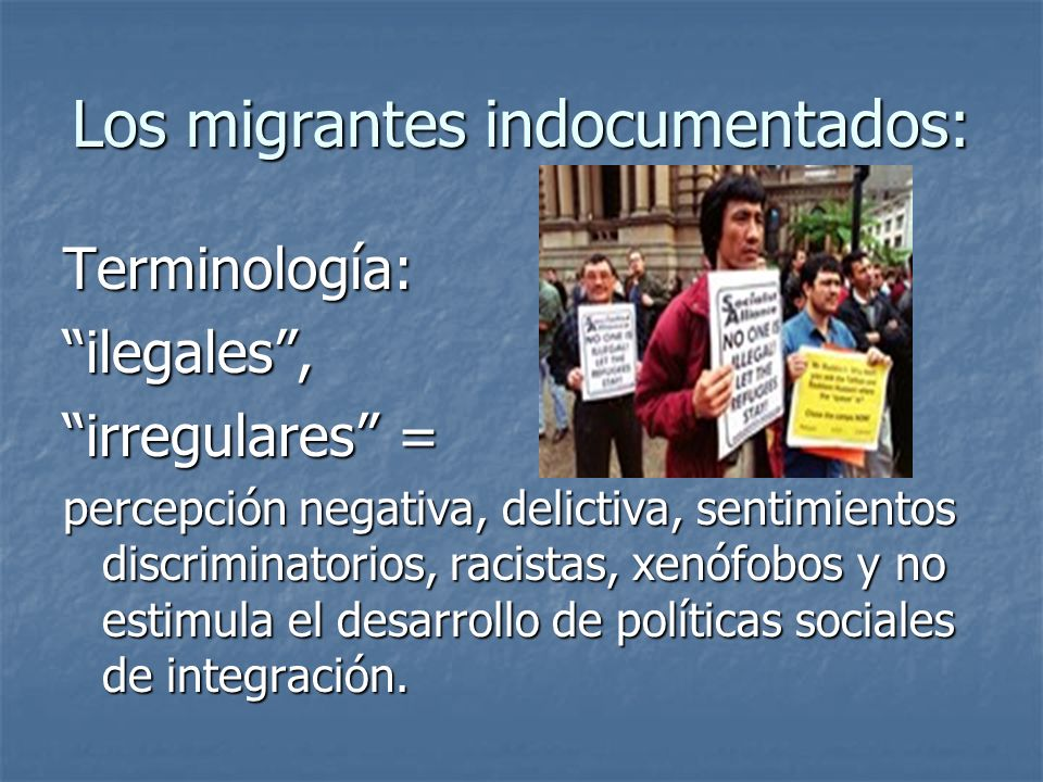 Los migrantes indocumentados: