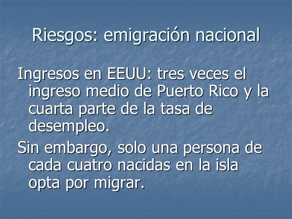 Riesgos: emigración nacional