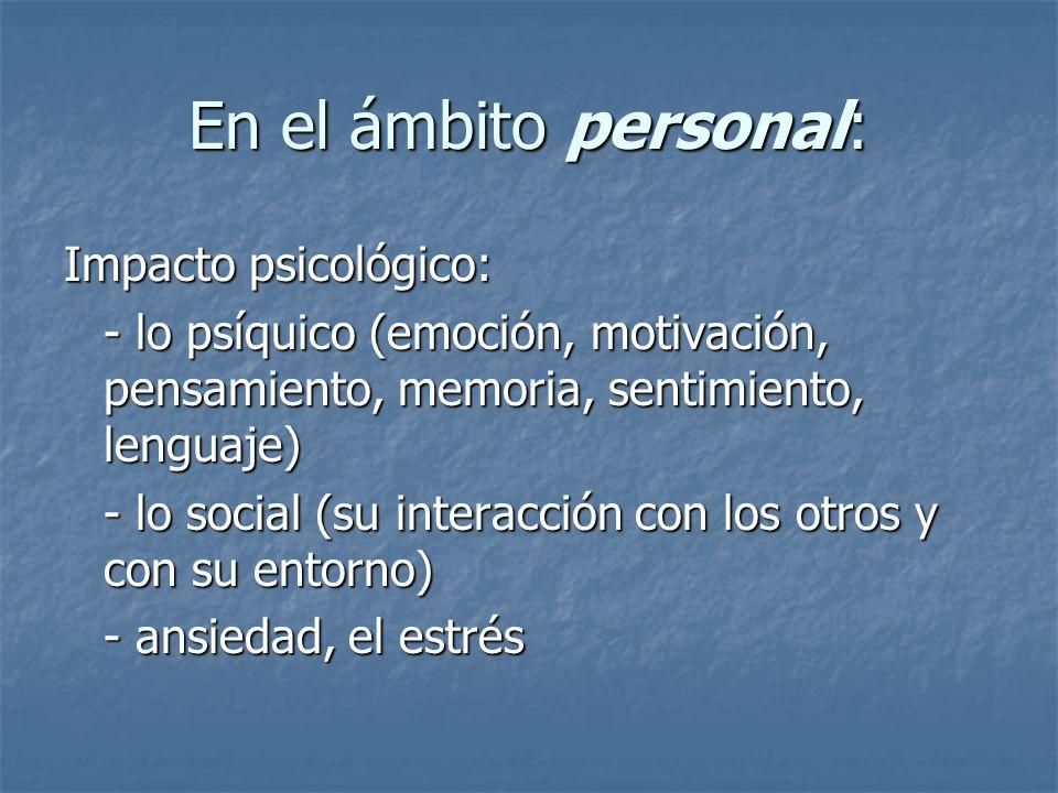 En el ámbito personal: Impacto psicológico: