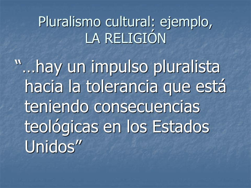 Pluralismo cultural: ejemplo, LA RELIGIÓN
