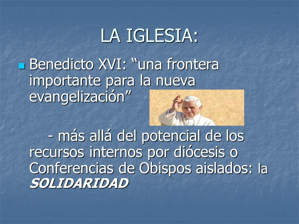 LA IGLESIA: Benedicto XVI: una frontera importante para la nueva evangelización