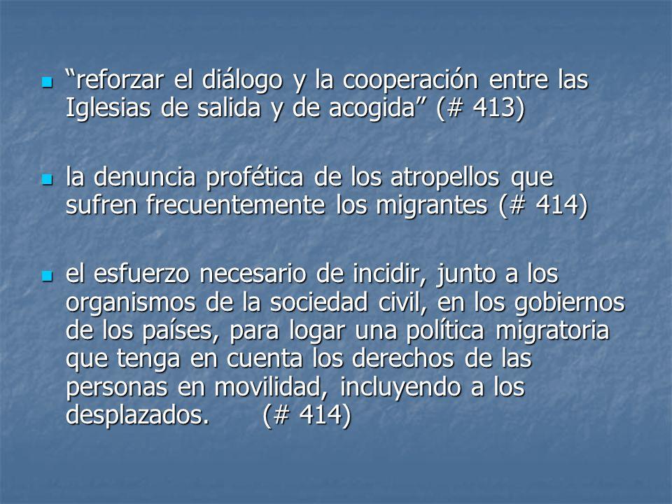 reforzar el diálogo y la cooperación entre las Iglesias de salida y de acogida (# 413)