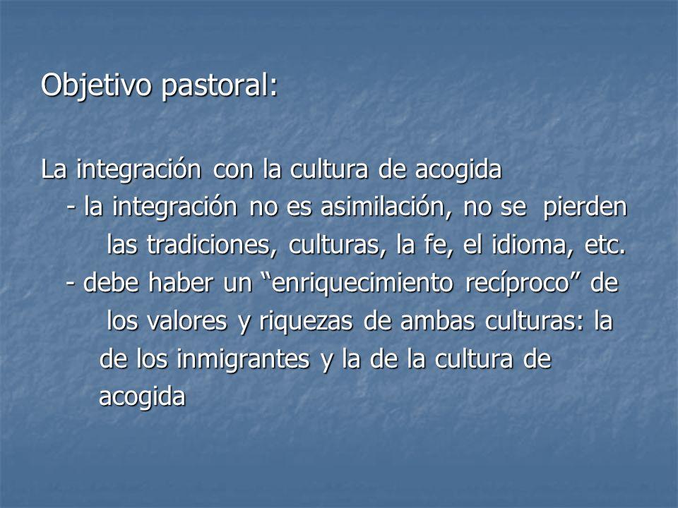 Objetivo pastoral: La integración con la cultura de acogida